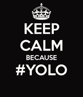 keep-calm-because-yolo-24