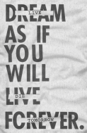 like you will die/live